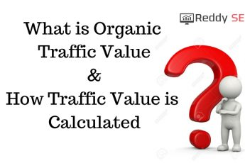 What Is Organic Traffic Value? & How Traffic Value is Calculated